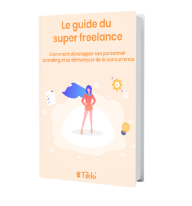 le guide du super freelance cover tikki